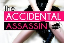 The Accidental Assassin / Upcoming novel by me!