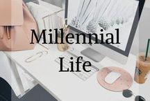 Millennial Life / Millenial life, advice, tips, work, productivity