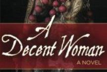 A Decent Woman by Eleanor Parker Sapia. Available Now. / A DECENT WOMAN offers a provocative look into the complex lives of women in male-dominated, Puerto Rico at the turn of the century. Afro-Cuban midwife Ana Belen and socialite Serafina Martinez form an unlikely friendship that sustains them through years of parallel tragedies and the betrayals of men who ultimately want to rule them. It is a story of choices, sacrifice, love, and the cost of living with secrets. http://www.eleanorparkersapia.wordpress.com / by Eleanor Parker Sapia, Author