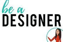 be a Designer