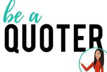 be a Quoter