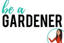 be a Gardener