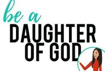 be a Daughter of God / Ideas for Young Women & Leaders.