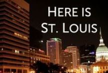 St. Louis Is Home / by Chelsea Dickson