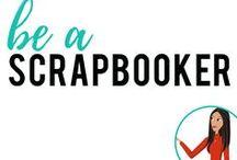 be a Scrapbooker