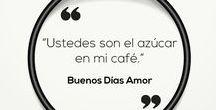 Buenos Dias Frases / http://www.rizog.com/buenos-dias/