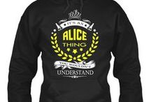 Alice Name Funny Classic Shirt, Hoodies, Phone Cases, Mug Not Sold on Store / Alice shirt custom design women name funny all about sweet gift