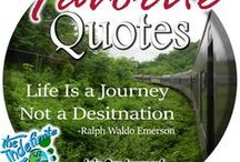 Favorite Quotes / We love Inspirational Quotes. Here we share some of our favorites about travel, life, age and anything else that resonates. What are some of your favorites?
