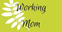 Working Mom / Tips and resources for working moms, work from home moms, and stay at home moms with busy schedules.