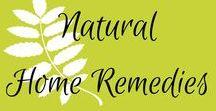 Natural Home Remedies / Natural home remedies for the holistic, crunchy mom.