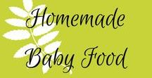 Homemade Baby Food / All things homemade baby food.  Puree, baby led weaning.