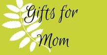 Gifts For Mom / Gifts for new moms, working mom, stay at home moms, all moms.