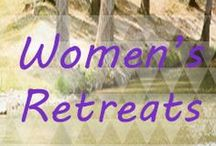 Women's Retreats / Activities, themes, bible verses, giveaways, crafts and everything else to boost your next women's retreat