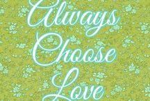~ Always Choose Love ❤~