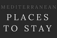 PLACES TO STAY / Tips, articles, and the best places to stay from around the Mediterranean. From luxe to Airbnb to hostel.