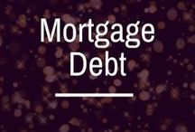Mortgage Debt / mortgage debt | how to pay off a house early | 30 year mortgage | 15 year mortgage | down payment for a house | how to pay off a mortgage | mortgage repayment