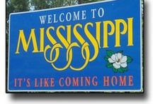 Mississippi / by Penny Thompson
