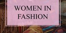 Women In Fashion / Trends & style for fashion inspiration