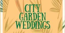 City Garden Weddings / Who says a city doesn't have greenery? I've discovered amazing venues in the heart of cities with fantastic gardens - perfect for outdoor weddings.