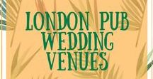 London Pub Wedding Venues / Pubs make a great alternative venue for a wedding celebration. Here are some of my favourite London pub discoveries - perfect for weddings.