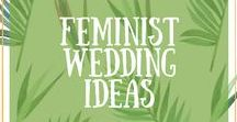 Feminist Wedding Ideas / Wondering how to style your Feminist wedding? I'm gathering all the images I find inspiration for styling the perfect feminist wedding.