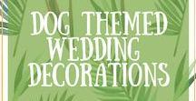 Dog themed wedding decorations / One for the dog lovers among us (including me). I absolutely LOVE dogs at weddings and this board is all about the dog themed decor you can get to share your special day with your favourite pet pooch.