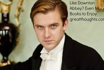 Downton Abbey Greatness / by Great Thoughts