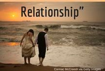 Relationships and Love / Inspiration on the topic of Relationships!