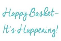 Happy Basket--It's Happening