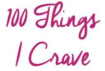 100 Things I Crave