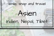 Asien | Indien, Nepal, Tibet / Reisen nach Asien: Indien, Nepal und Tibet:  Hier findest du spannende Reisebericht, Tipps und Tricks zur Planung und gestaltung deiner Reise in nach Indien, Nepal oder Tibet.