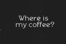 Coffee / by Bobbi Sumpman