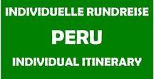 Peru Rundreise / Itinerary / Peru, individuelle Rundreise, individual itinerary, Reiseroute, Round trip, travel route, highlights, Machu Picchu, Lima, Sehenswürdigkeiten, Tipps