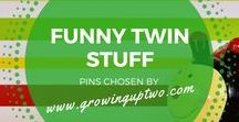 FUNNY TWIN STUFF / FUNNY STORIES AND QUOTES ABOUT RAISING TWINS AND MULTIPLES