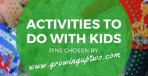 ACTIVITIES TO DO WITH KIDS / Activities to do with kids. Selection of pins chosen by www.growinguptwo.com
