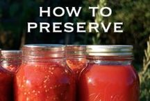 Eat - Preserve / Preserving can be fun and easy, these posts will help you out.