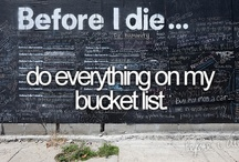 Bucket list / Little things to accomplish in life; Dream Big