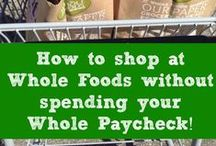 Whole Foods Market / We love to shop at Whole Foods Market.  How to shop at Whole Foods without spending your Whole Paycheck.  / by Stockpiling Moms