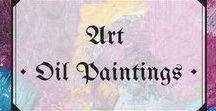 Art • Oil Paintings / Gorgeous, rich oil paintings - classic and modern.