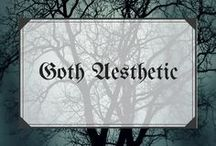 Goth Aesthetic / A collection of dark and pretty things