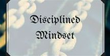 Disciplined Mindset / Board full of inspiration to keep you disciplined and motivated