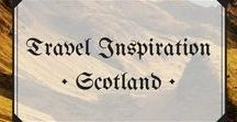 Travel Inspiration • Scotland / Travel inspiration tips and and ideas!
