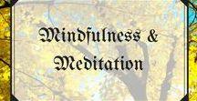 Mindfulness & Meditation / Mindfulness and meditation ideas and inspiration!