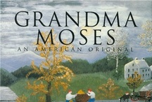 Grandma Moses / by Karla Mitchell