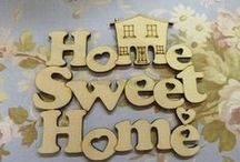 Sweet Home / Home is where the heart is!