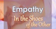 Empathy: In The Shoes of The Other / Activities & Inspirations for putting one self in the shoes of an 'other', for the development of empathy and the development and growth in Consciousness