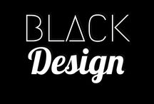 Black design / Black is an elegant color. Black design