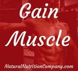 Gain Muscle / Ideas, clean eating recipes, and supplements to gain and build muscle for women and men.