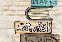 knowledge speaks, wisdom listens. / by Mayram Lugo