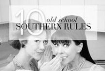 Being Southern... its a good thing y'all / manners and etiquette  / by Christy Jane
